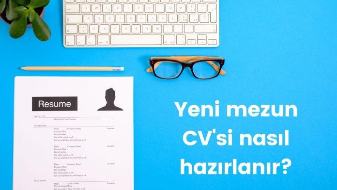 Yeni mezun CV'si nasıl yazılır?